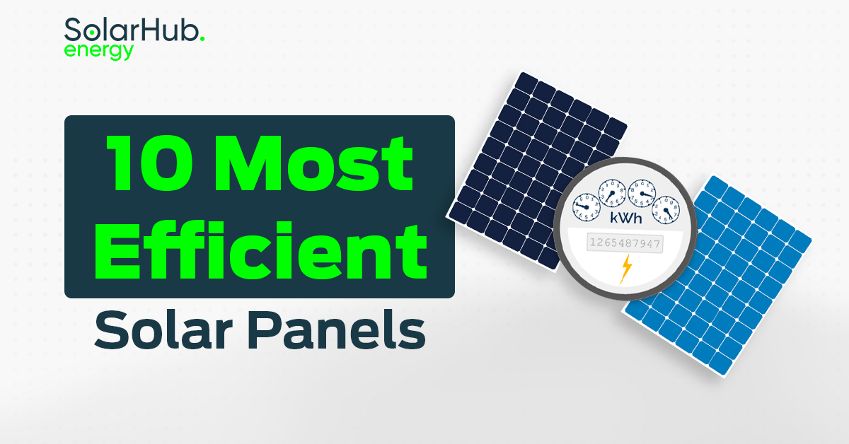 10 Most Efficient Solar Panels